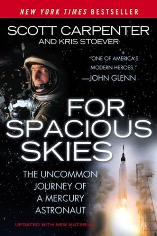 9780451211057: For Spacious Skies: The Uncommon Journey of a Mercury Astronaut