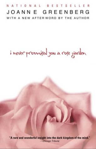 9780451211200: I Never Promised You a Rose Garden