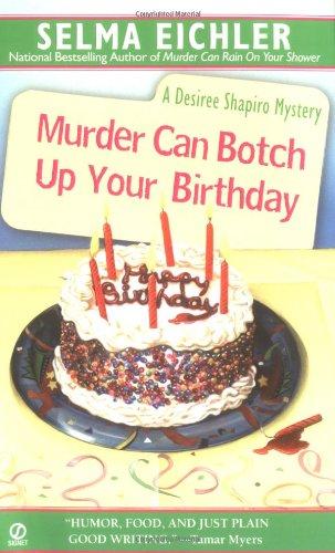 9780451211521: Murder Can Botch Up Your Birthday (Desiree Shapiro Mystery #11)
