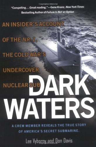 9780451211613: Dark Waters: An Insider's Account of the NR-1, the Cold War's Undercover Nuclear Sub