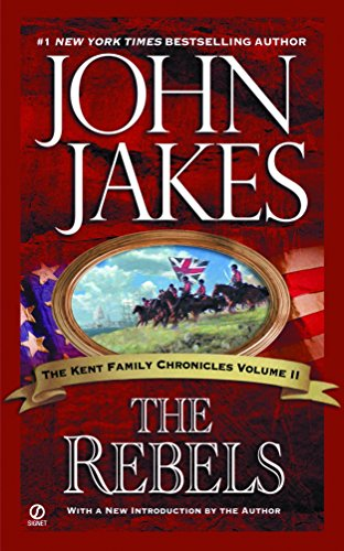 9780451211729: The Rebels (Kent Family Chronicles Volume 2)