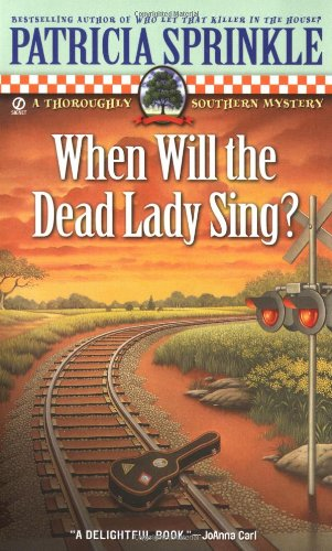 9780451212221: When Will the Dead Lady Sing? (Thoroughly Southern Mysteries, No. 6)