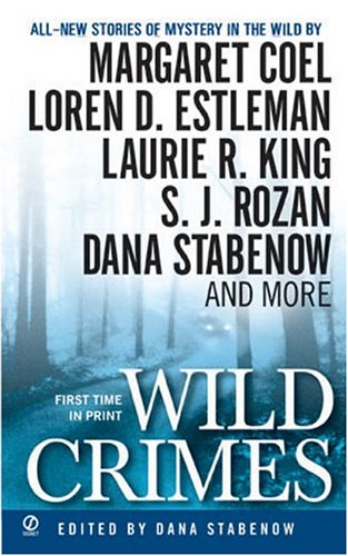 Wild Crimes ***SIGNED X5***: Dana Stabenow (Editor);Michael Armstrong, Margaret Coel, Mike Doogan, ...