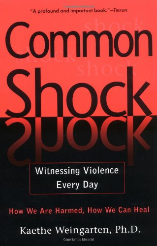 9780451212917: Common Shock: Witnessing Violence Every Day