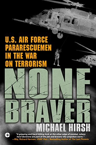 9780451212955: None Braver: U.S. Air Force Pararescuemen in the War on Terrorism
