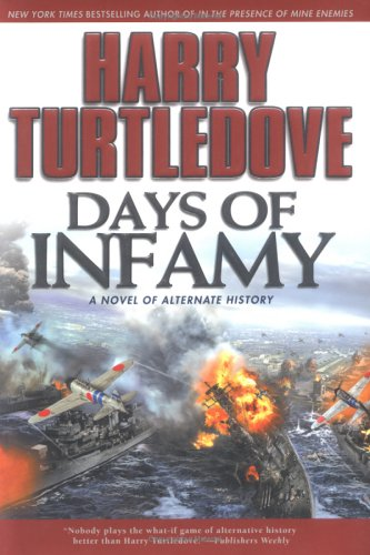 Days Of Infamy **Signed**: Turtledove, Harry