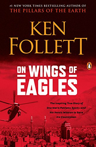 9780451213099: On Wings of Eagles: The Inspiring True Story of One Man's Patriotic Spirit--and His Heroic Mission to Save His Countrymen