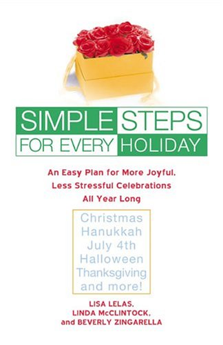 9780451213600: Simple Steps for Every Holiday: An Easy Plan for More Joyful, Less Stressful Celebrations All Year Long