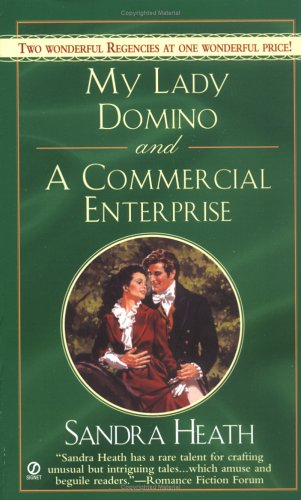 My Lady Domino and A Commercial Enterprise (Signet Regency Romance) (0451213718) by Heath, Sandra