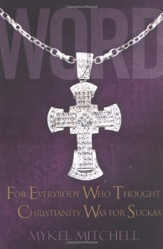 WORD: For Everybody Who Thought Christianity Was: Mitchell, Mykel