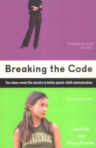 9780451214188: Breaking the Code: Two Teens Reveal The Secrets To Better Parent-Child Communication