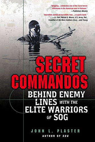 Secret Commandos: Behind Enemy Lines with the Elite Warriors of SOG