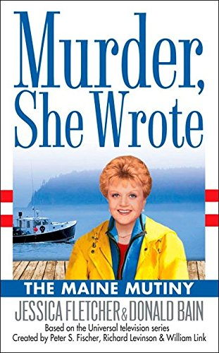 THE MAINE MUTINY. (Murder, She Worte Series; Based on the Universal Television series);.