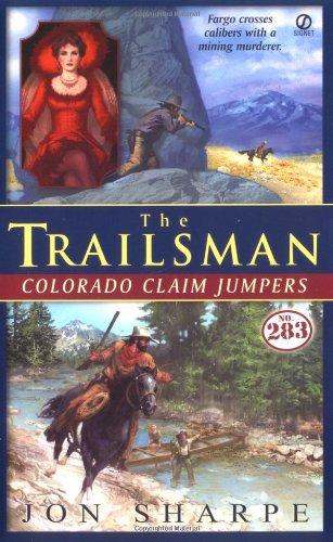 9780451215017: Colorado Claim Jumpers (The Trailsman #283)