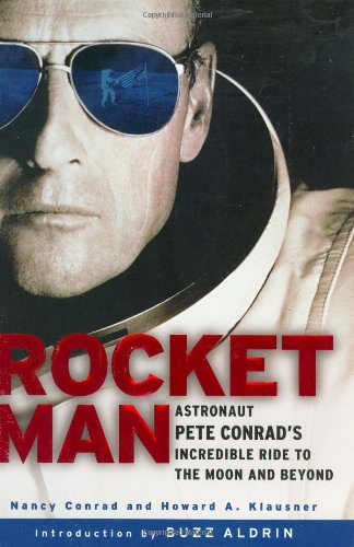 9780451215093: Rocketman: Astronaut Pete Conrad's Incredible Ride to the Moon and Beyond