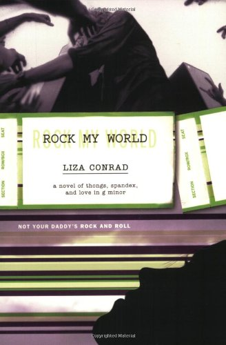 Rock My World: A Novel of Thongs,: Conrad, Liza
