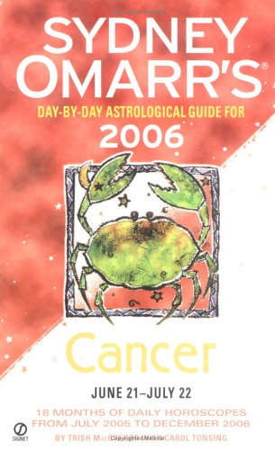 Sydney Omarr's Day-By-Day Astrological Guide 2006: Cancer (Sydney Omarr's Day-By-Day ...