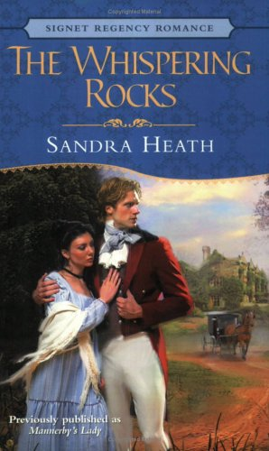 The Whispering Rocks (Signet Regency Romance) (0451215605) by Heath, Sandra
