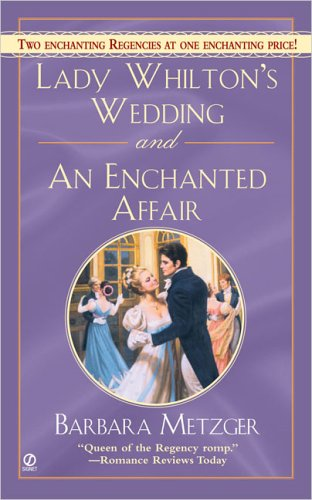 9780451216182: Lady Whilton's Wedding and an Enchanted Affair (Signet Regency Romance)