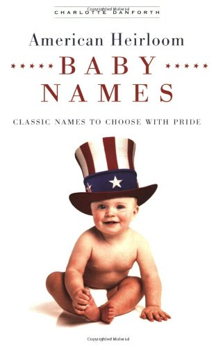 9780451216557: American Heirloom Baby Names