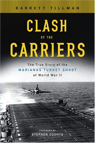 9780451216700: Clash of the Carriers: The True Story of the Marianas Turkey Shoot of World War II