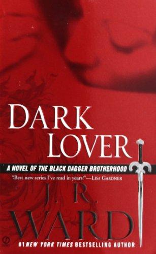 9780451216953: Dark Lover: A Novel of the Black Dagger Brotherhood