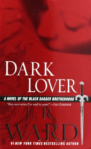 Dark Lover (Black Dagger Brotherhood, Book 1): J.R. Ward
