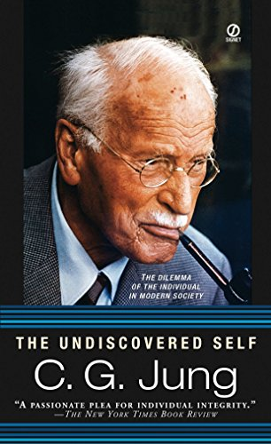 The Undiscovered Self: The Dilemma of the: Jung, C. G.