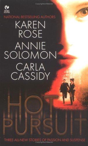 Hot Pursuit (Signet Eclipse): Rose, Karen; Solomon, Annie; Cassidy, Carla