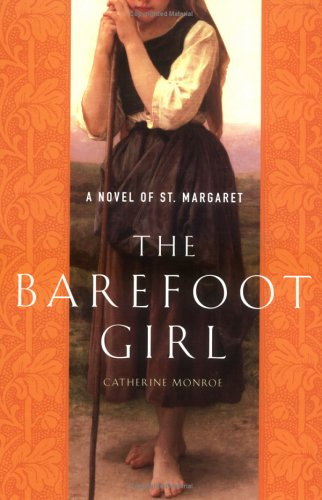 9780451217714: The Barefoot Girl: A Novel of St. Margaret, Patroness of the Abused