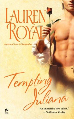 Tempting Juliana (Signet Eclipse): Lauren Royal