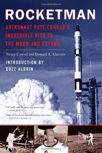 9780451218377: Rocketman: Astronaut Pete Conrad's Incredible Ride to the Moon and Beyond