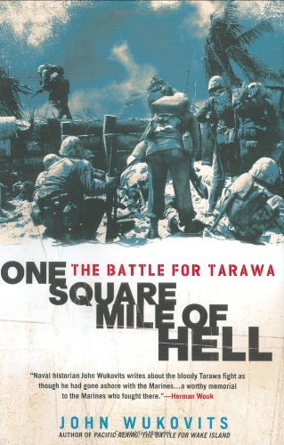 One Square Mile of Hell: The Battle for Tarawa (0451218477) by John Wukovits
