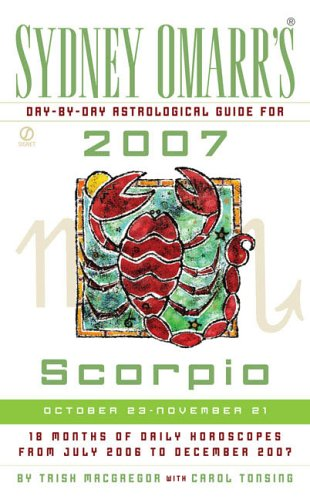 Sydney Omarr's Day-By-Day Astrological Guide for the Year 2007: Scorpio (SYDNEY OMARR'S ...