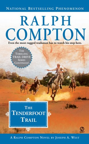 The Tenderfoot Trail: A Ralph Compton Novel (Trail Drive, No. 22) (0451219023) by Compton, Ralph; West, Joseph A.