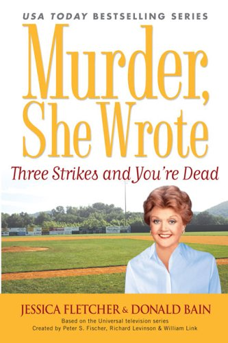 9780451219671: Three Strikes and You're Dead: A Murder, She Wrote Mystery