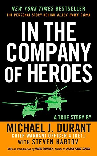 9780451219930: In the Company of Heroes: The Personal Story Behind Black Hawk Down
