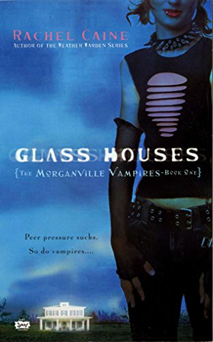 Glass Houses (Morganville Vampires, Book 1): Rachel Caine