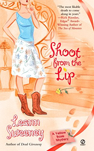 9780451220172: Shoot from the Lip (Yellow Rose Mystery)