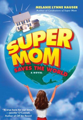 9780451220363: Super Mom Saves the World