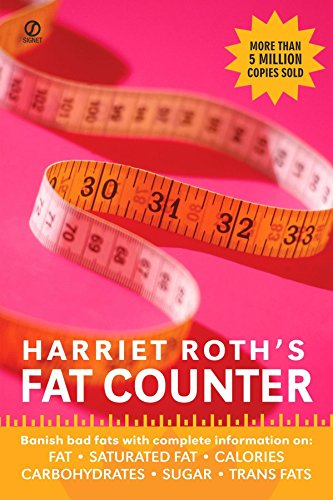 9780451220509: Harriet Roth's Fat Counter: Banish Bad Fats with Complete Information on: Fat, Saturated Fat, Calories, Carbohydrates, Sugar, Trans Fats