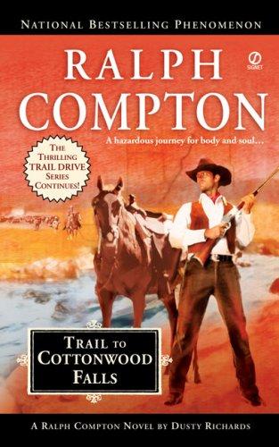 9780451220882: Trail to Cottonwood Falls (Ralph Compton Novels)
