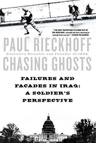 Chasing Ghosts : Failures And Facades In Iraq : A Soldier's Perspective