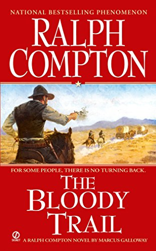 9780451221872: The Bloody Trail: A Ralph Compton Novel