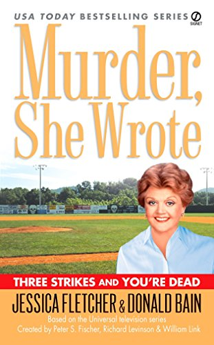 Murder, She Wrote: Three Strikes and You're Dead