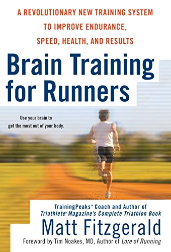 9780451222329: Brain Training for Runners: A Revolutionary New Training System to Improve Endurance, Speed, Health, and Res ults