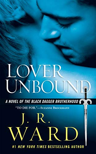 Lover Unbound (A Novel of the Black Dagger Brotherhood) (A Paranormal Vampire Romance)