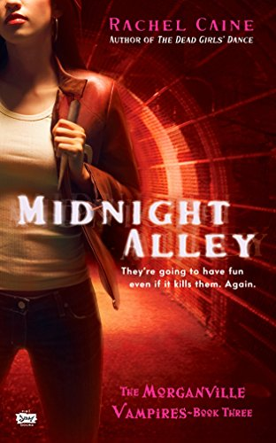 Midnight Alley (Morganville Vampires, Book 3): Rachel Caine