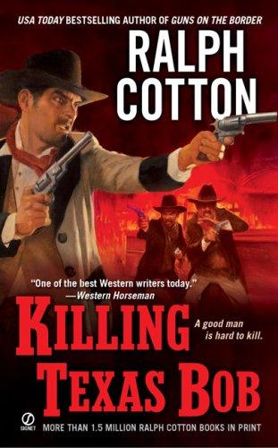Killing Texas Bob: Cotton, Ralph