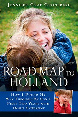Road Map to Holland: How I Found: Groneberg, Jennifer Graf